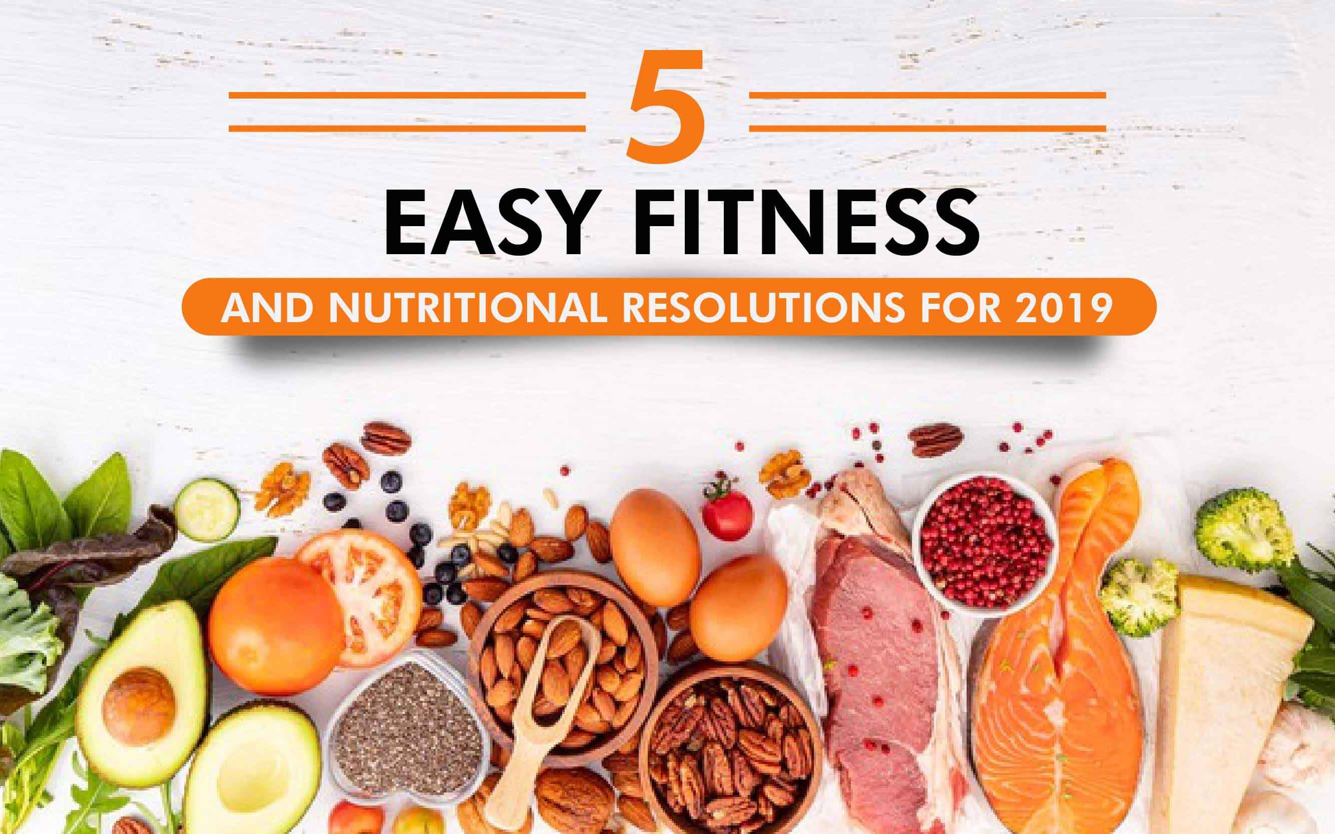 5 Easy Fitness and Nutritional Resolutions