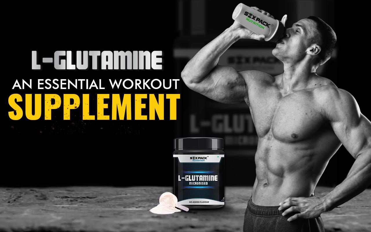 Glutamine - Essential Workout Supplement